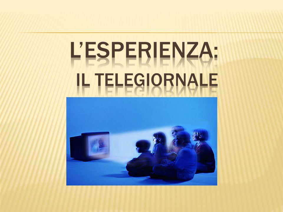 L'esperienza: il telegiornale