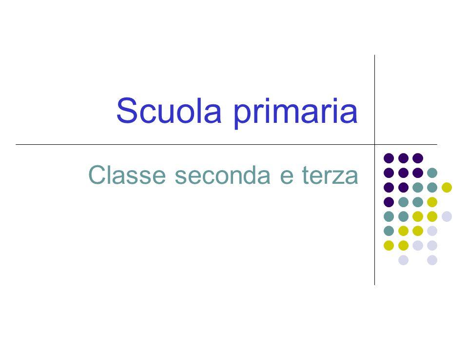 Scuola primaria Classe seconda e terza