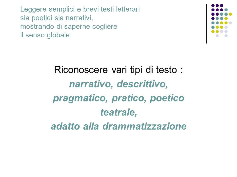 Riconoscere vari tipi di testo : narrativo, descrittivo,