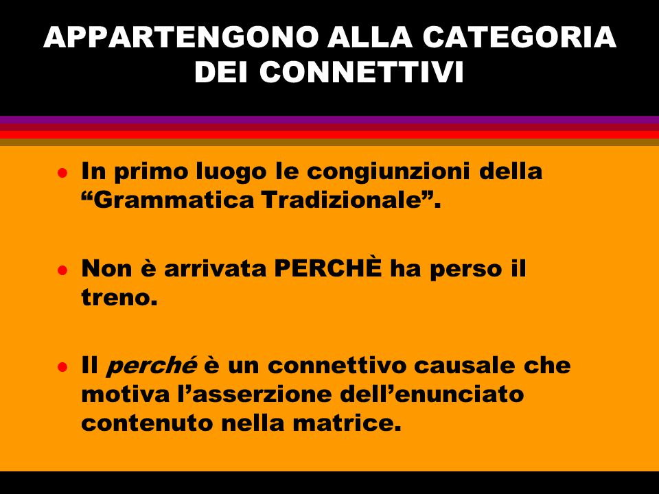 APPARTENGONO ALLA CATEGORIA DEI CONNETTIVI