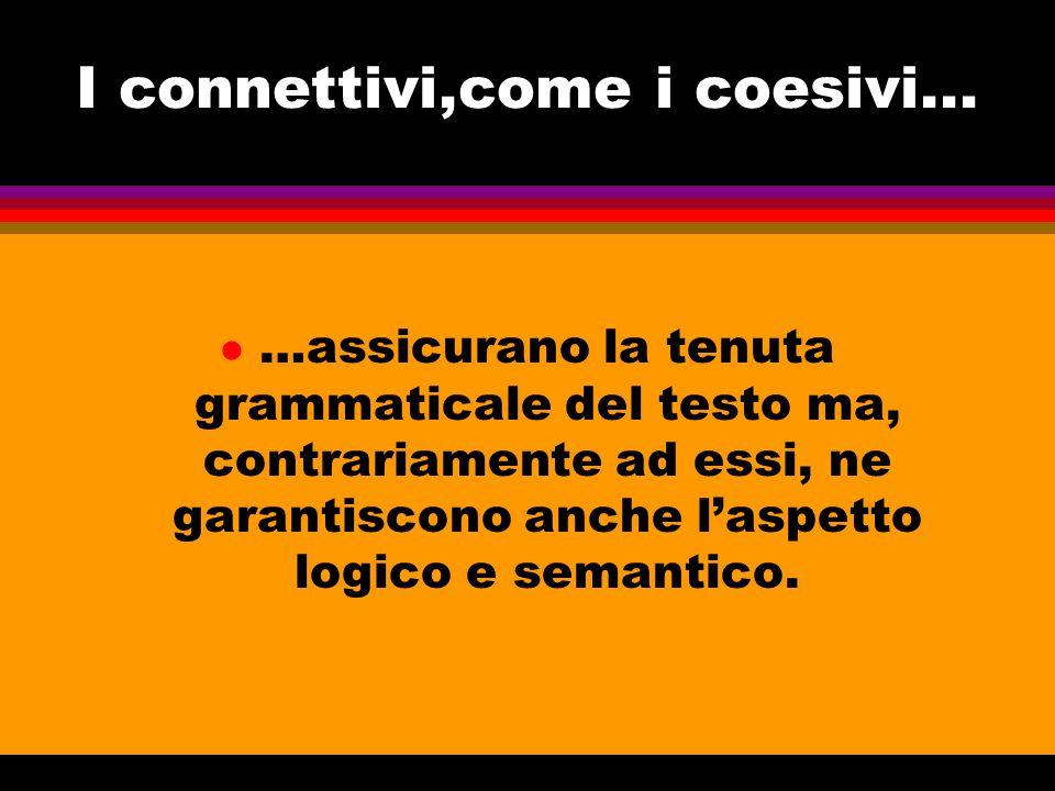 I connettivi,come i coesivi...