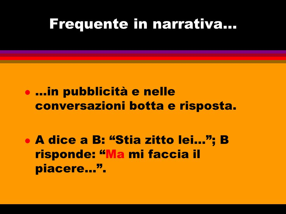Frequente in narrativa...