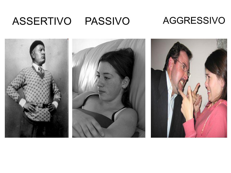 ASSERTIVO PASSIVO AGGRESSIVO