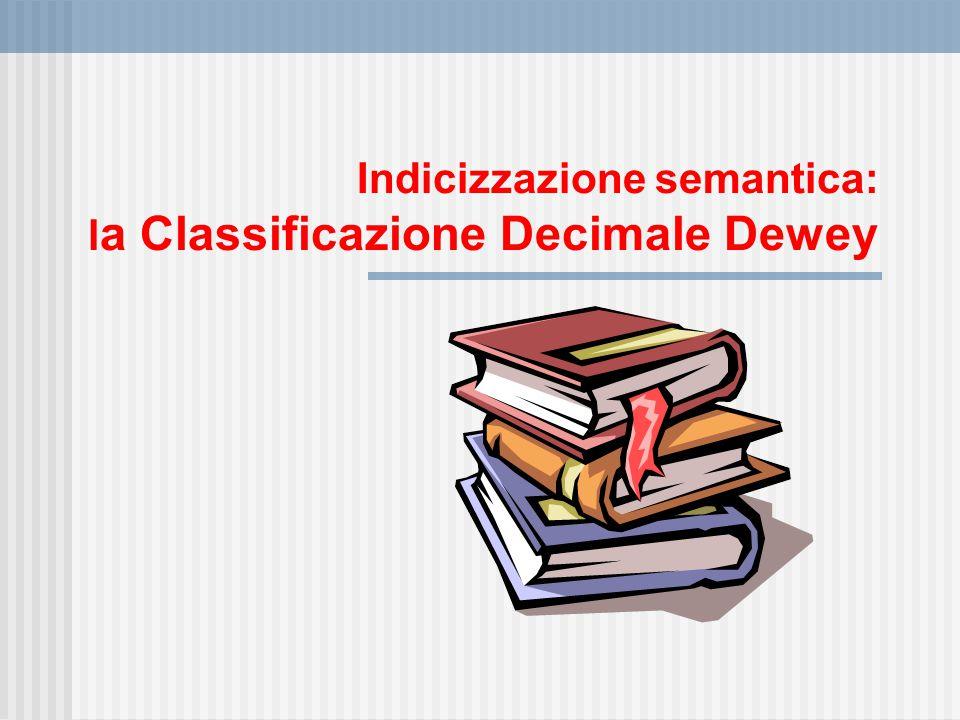 Indicizzazione semantica: la Classificazione Decimale Dewey