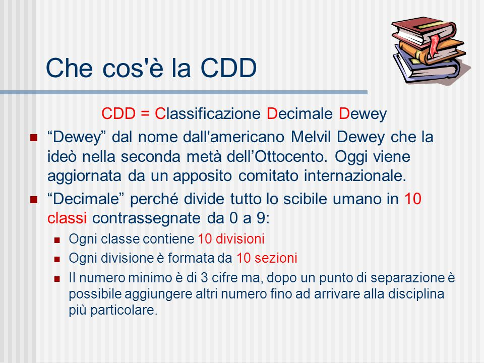 CDD = Classificazione Decimale Dewey