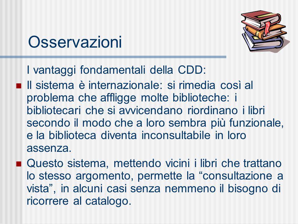 Osservazioni I vantaggi fondamentali della CDD: