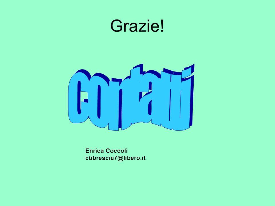 Grazie! contatti Enrica Coccoli ctibrescia7@libero.it