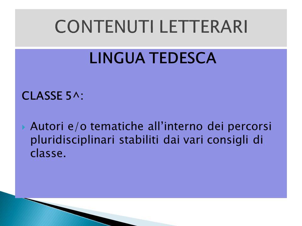 CONTENUTI LETTERARI LINGUA TEDESCA CLASSE 5^: