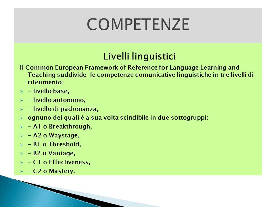 COMPETENZE Livelli linguistici
