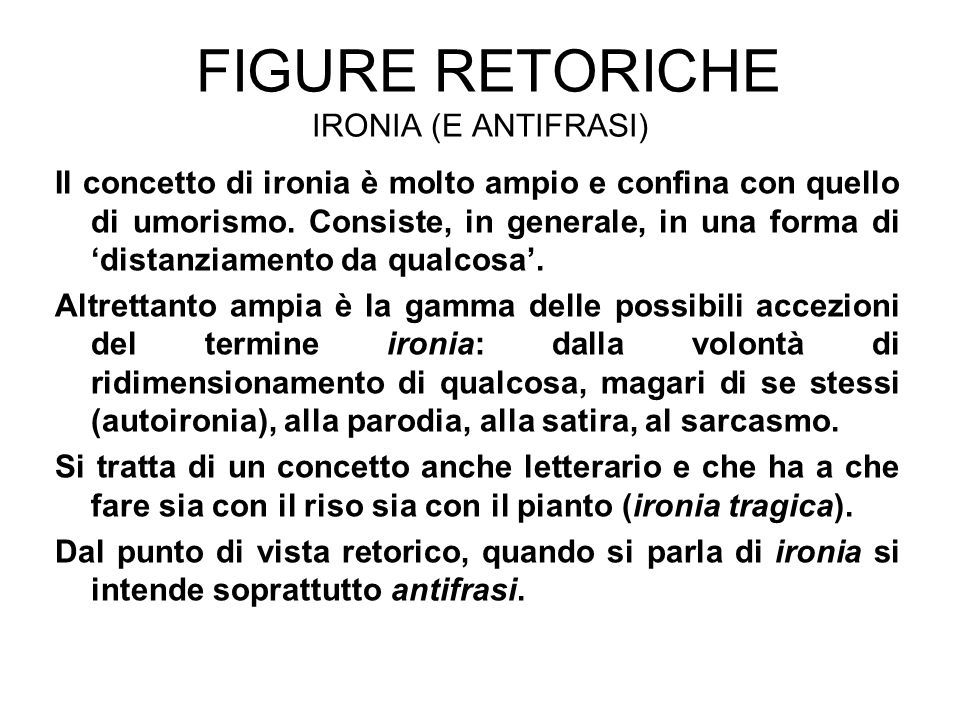 Figure retoriche ironia (e antifrasi)