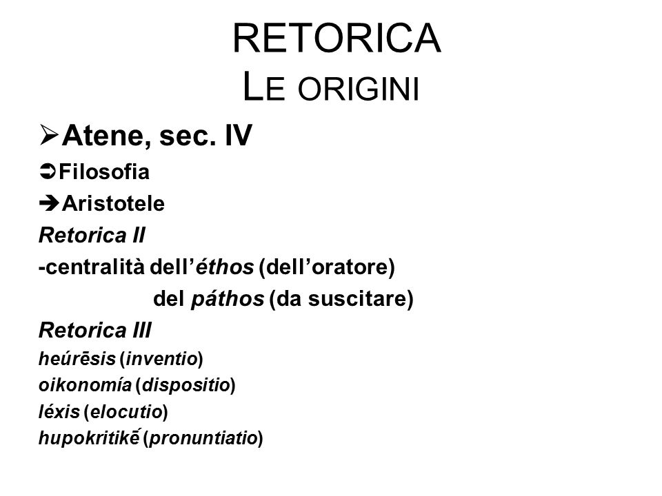 Retorica Le origini Atene, sec. IV Filosofia Aristotele Retorica II
