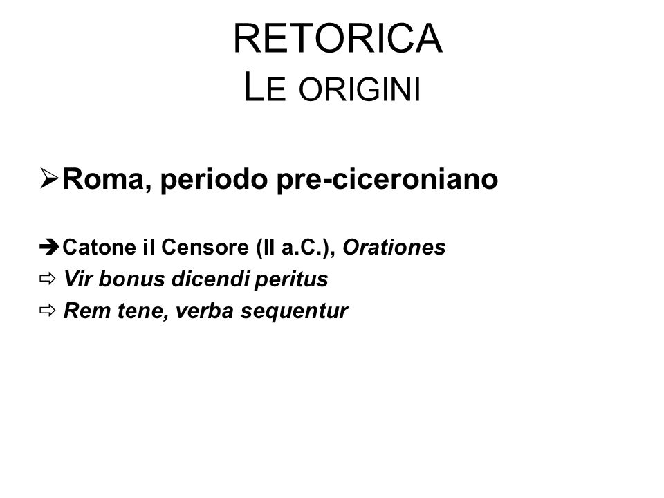 Retorica Le origini Roma, periodo pre-ciceroniano