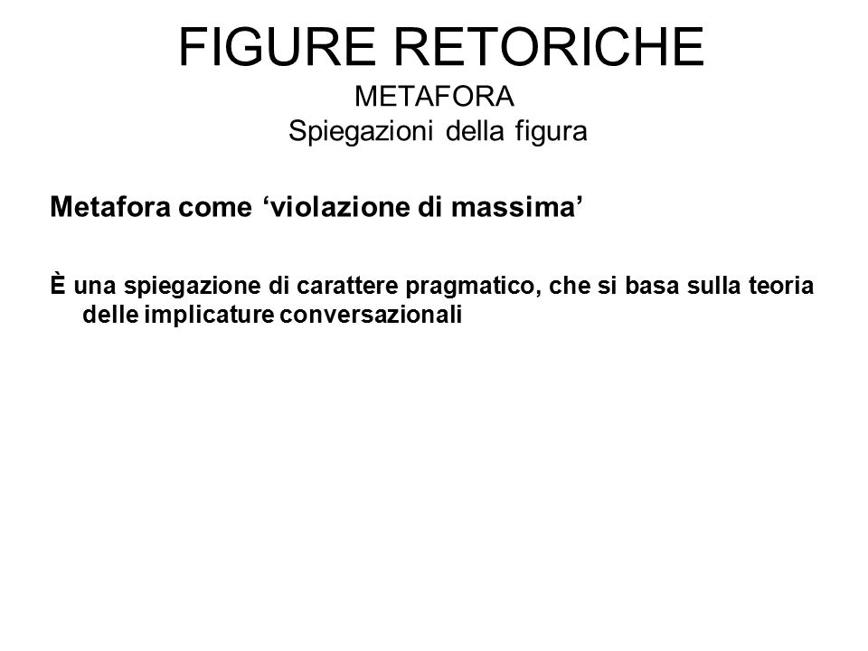 Figure retoriche Metafora Spiegazioni della figura