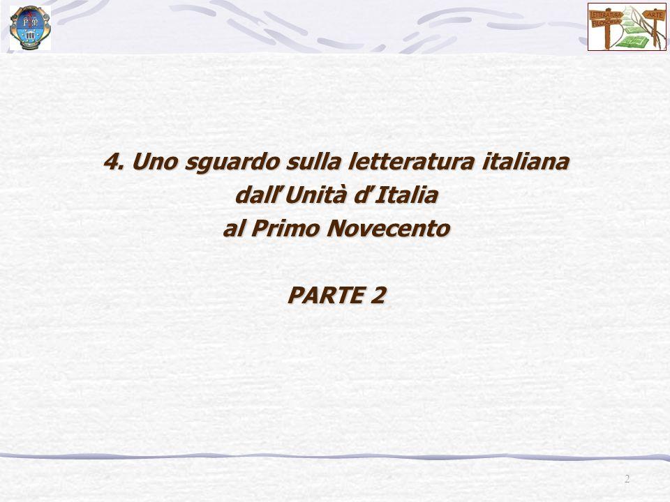 4. Uno sguardo sulla letteratura italiana dall'Unità d'Italia al Primo Novecento PARTE 2