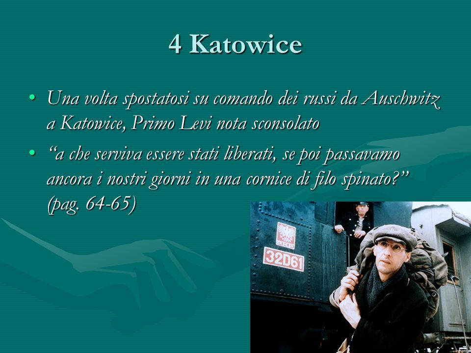 4 Katowice Una volta spostatosi su comando dei russi da Auschwitz a Katowice, Primo Levi nota sconsolato.