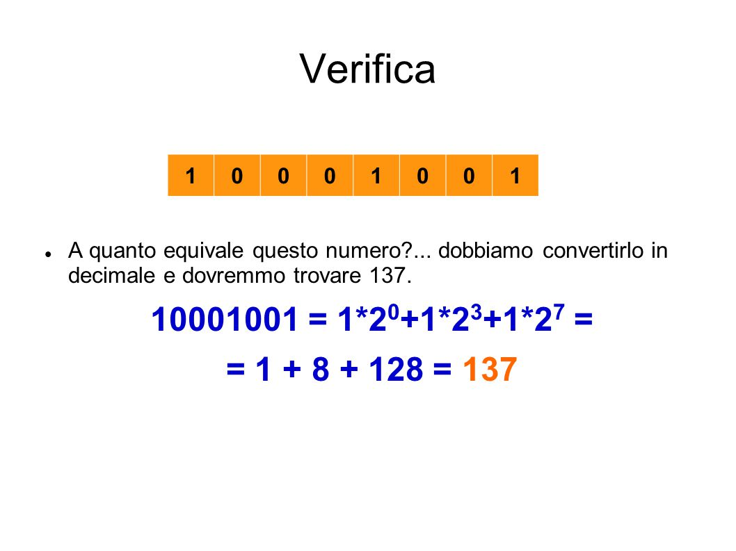 Verifica 1. A quanto equivale questo numero ... dobbiamo convertirlo in decimale e dovremmo trovare 137.
