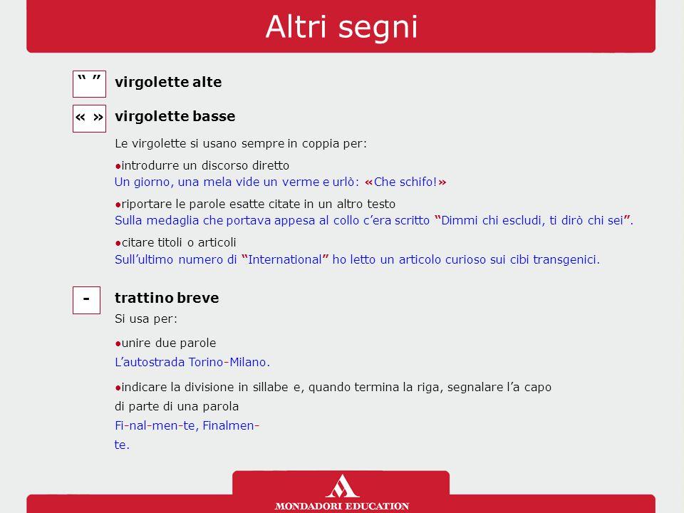 Altri segni « » - virgolette alte virgolette basse trattino breve