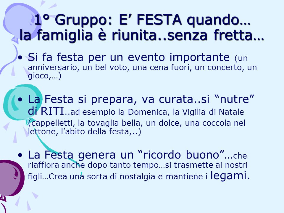 1° Gruppo: E' FESTA quando… la famiglia è riunita..senza fretta…