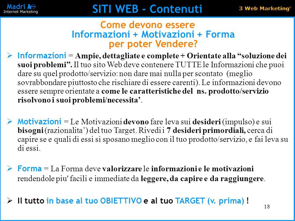 SITI WEB - Contenuti Come devono essere Informazioni + Motivazioni + Forma per poter Vendere