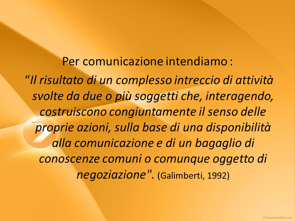 Per comunicazione intendiamo :