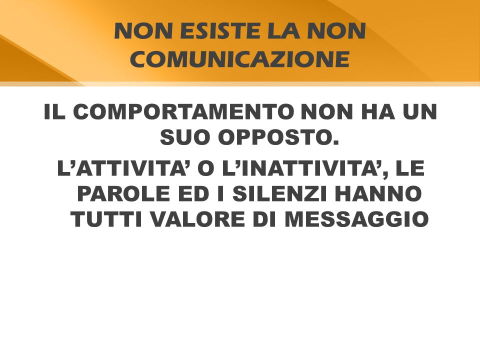 NON ESISTE LA NON COMUNICAZIONE