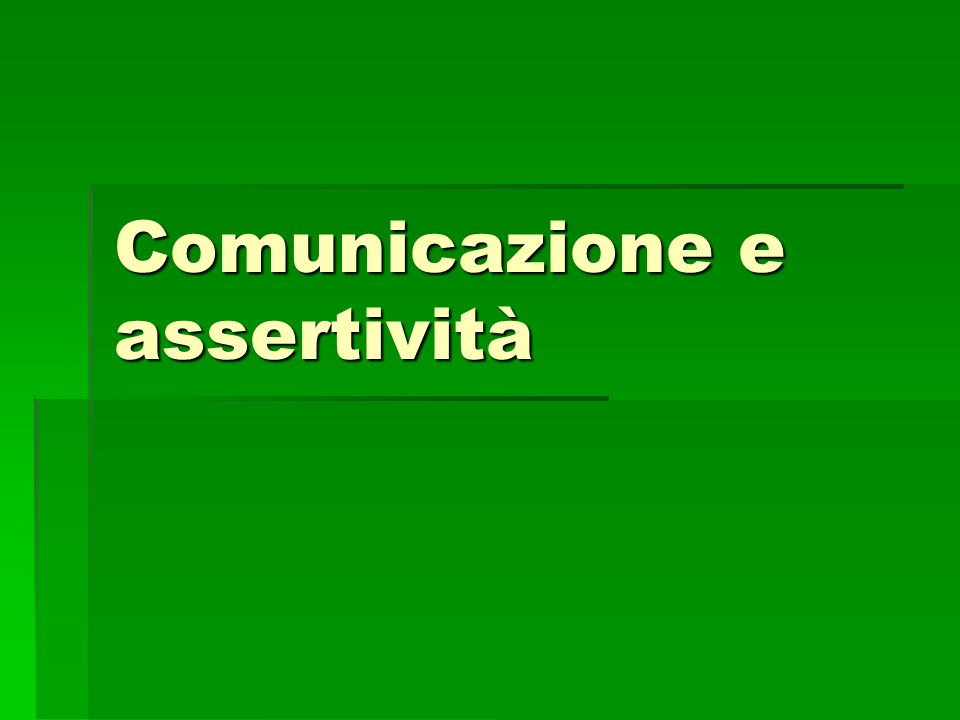 Comunicazione e assertività