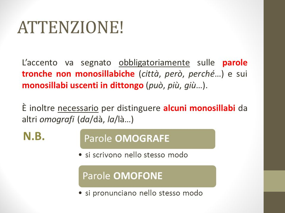 ATTENZIONE! N.B. Parole OMOGRAFE Parole OMOFONE