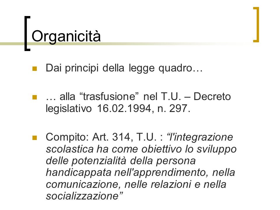 Organicità Dai principi della legge quadro…