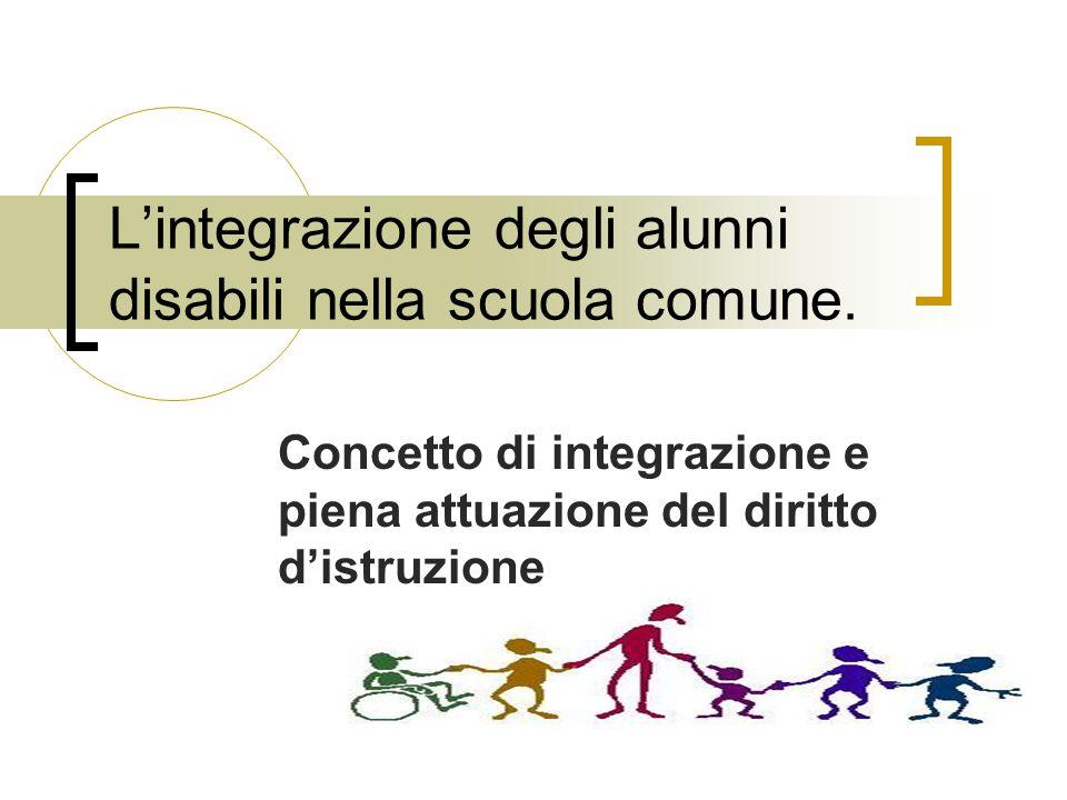L'integrazione degli alunni disabili nella scuola comune.