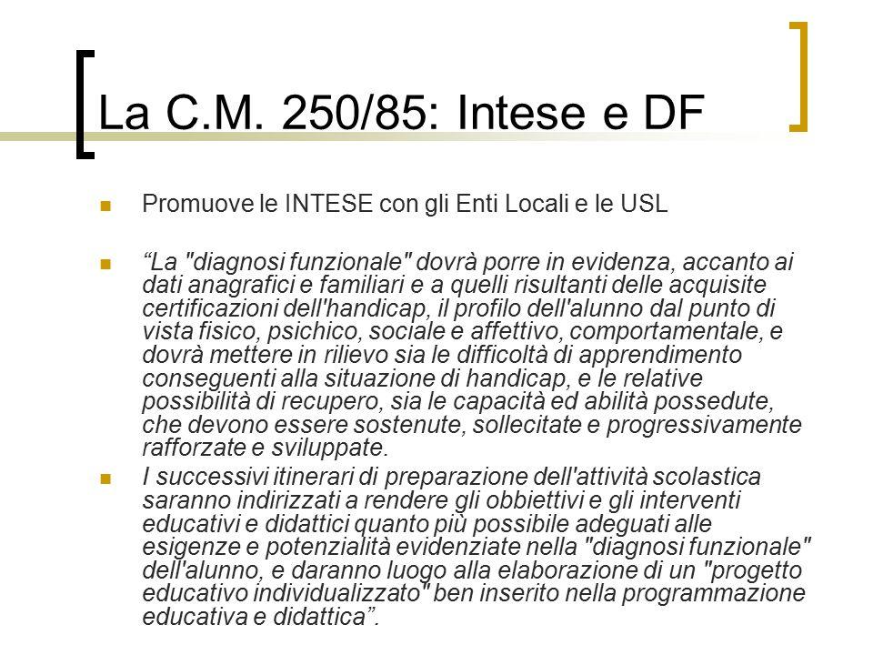 La C.M. 250/85: Intese e DF Promuove le INTESE con gli Enti Locali e le USL.