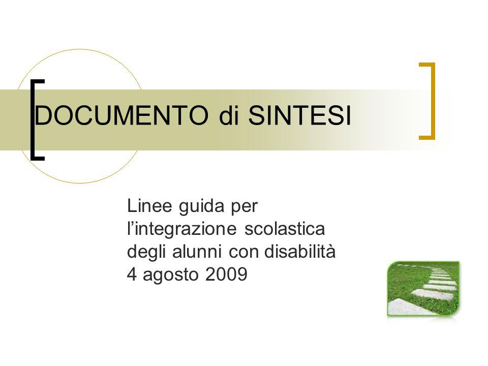 DOCUMENTO di SINTESI Linee guida per l'integrazione scolastica degli alunni con disabilità 4 agosto 2009.