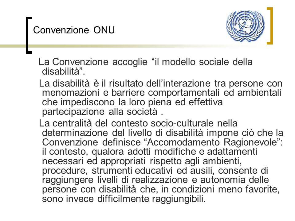 Convenzione ONU La Convenzione accoglie il modello sociale della disabilità .