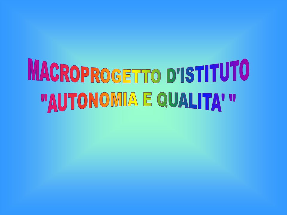 MACROPROGETTO D ISTITUTO