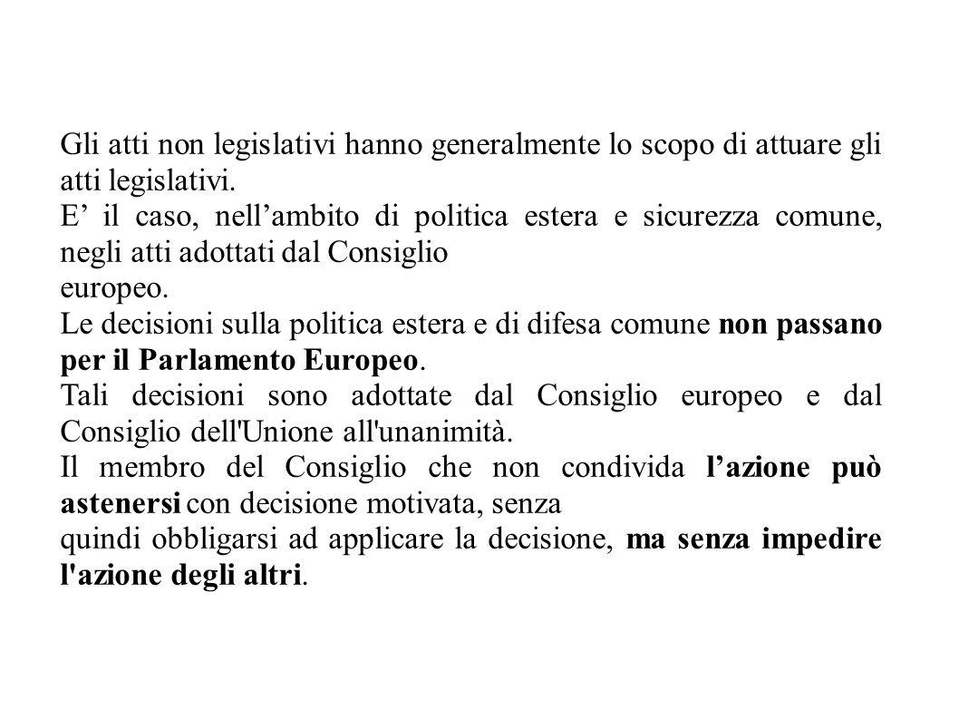 Gli atti non legislativi hanno generalmente lo scopo di attuare gli atti legislativi.