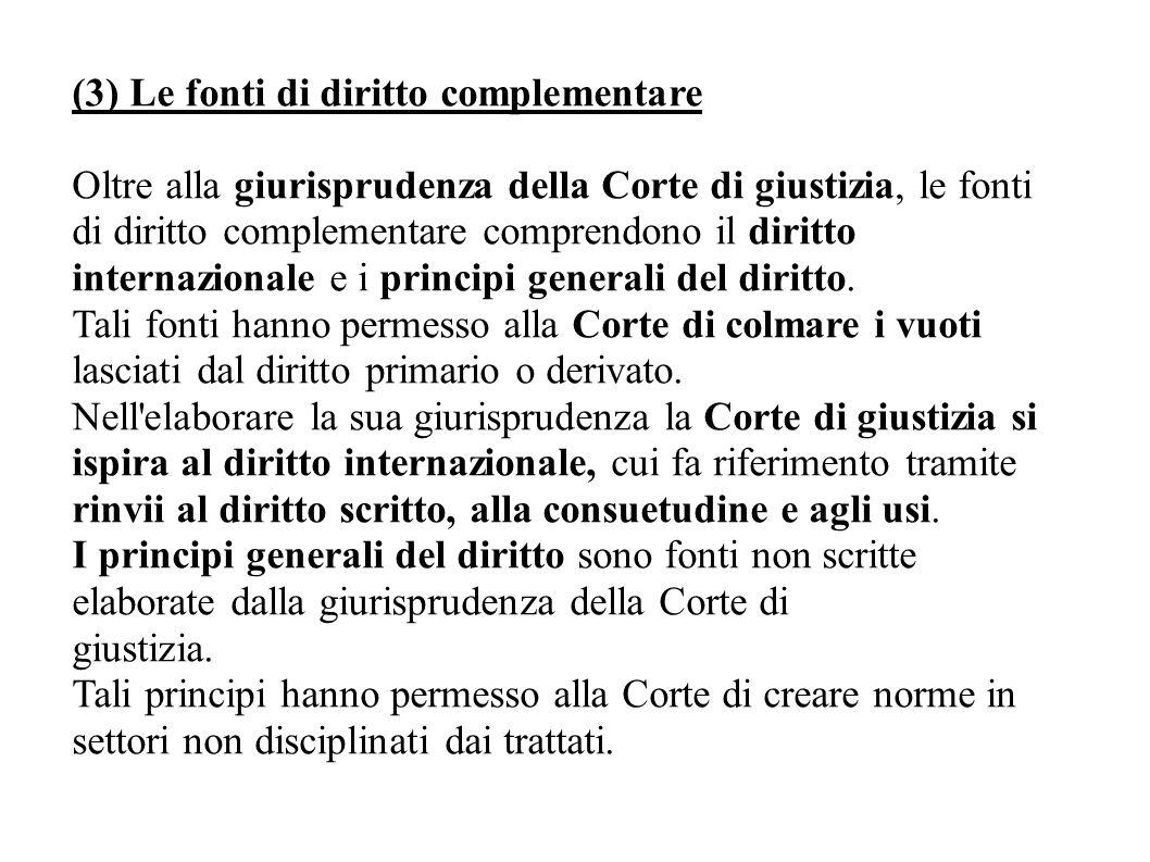 (3) Le fonti di diritto complementare
