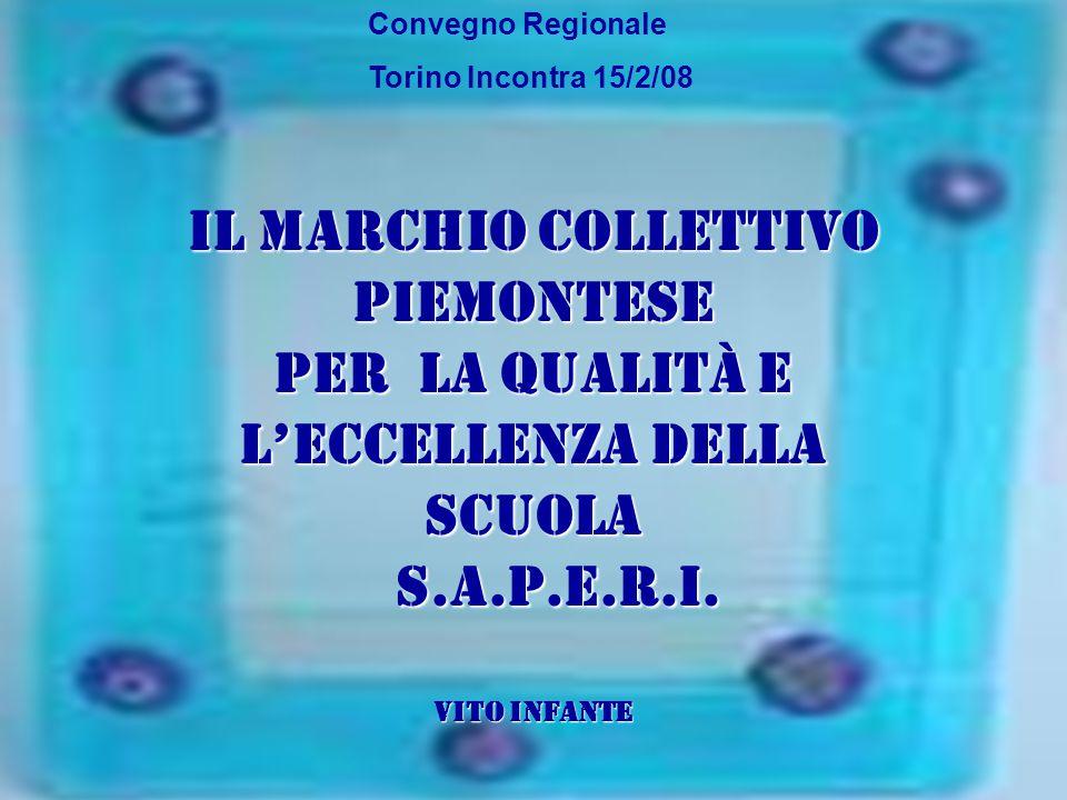 Convegno Regionale Torino Incontra 15/2/08. Il Marchio Collettivo Piemontese per la Qualità e l'Eccellenza della scuola.