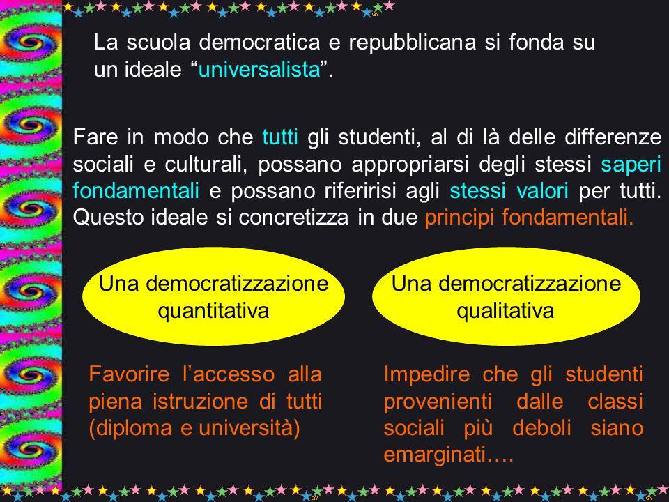 Una democratizzazione quantitativa Una democratizzazione qualitativa