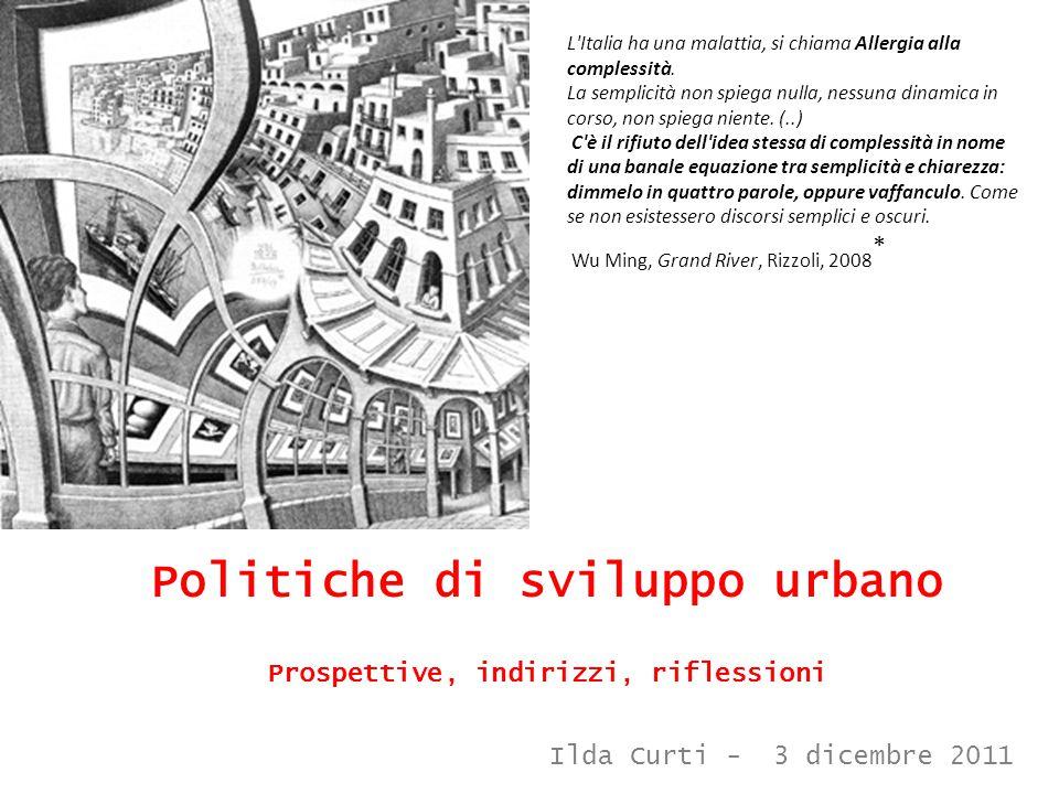 Politiche di sviluppo urbano Prospettive, indirizzi, riflessioni