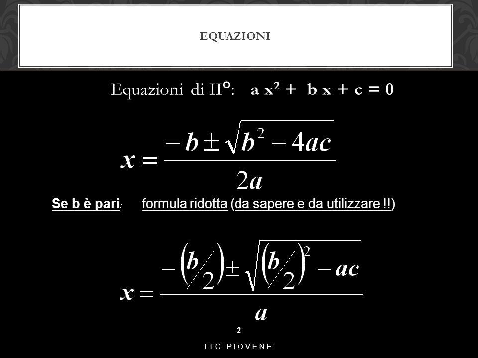 Equazioni di II°: a x2 + b x + c = 0
