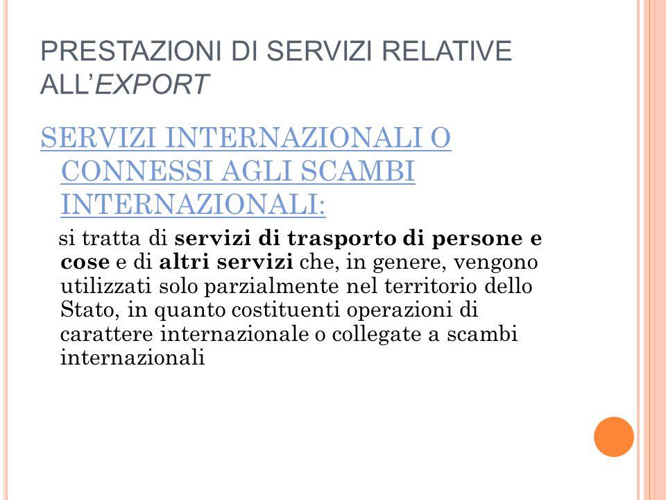 PRESTAZIONI DI SERVIZI RELATIVE ALL'EXPORT