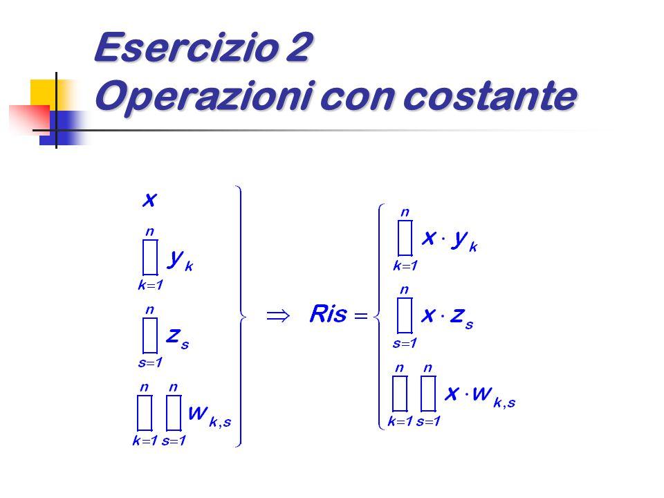 Esercizio 2 Operazioni con costante