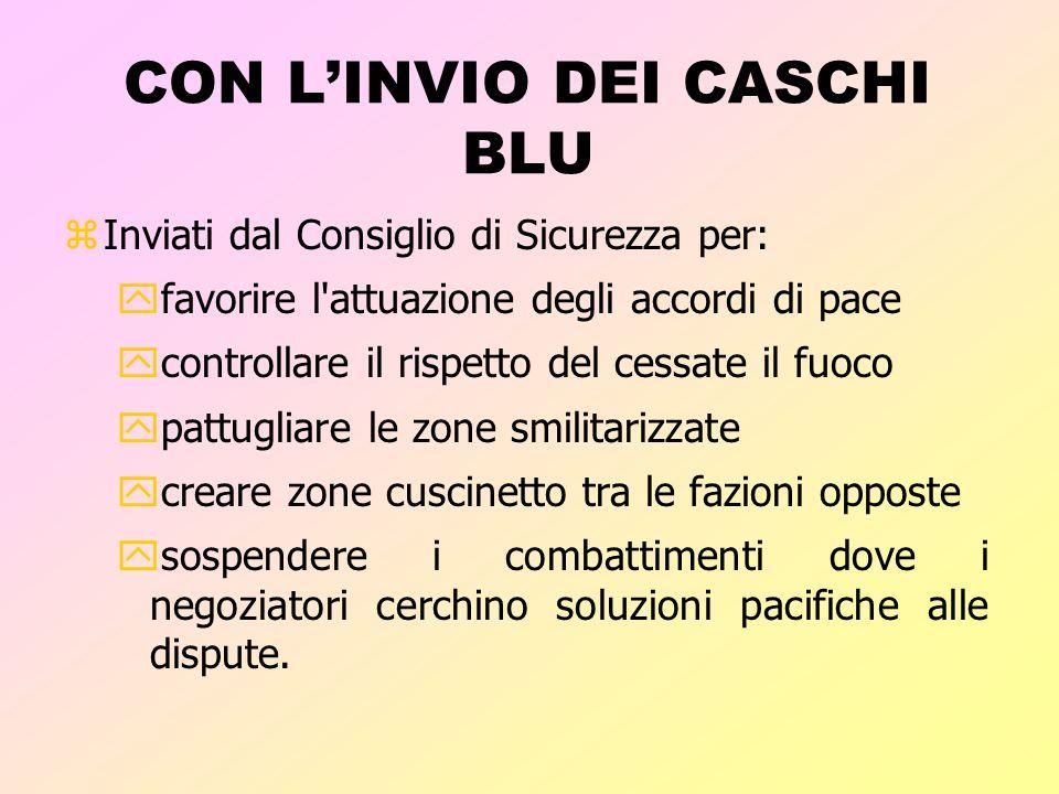 CON L'INVIO DEI CASCHI BLU