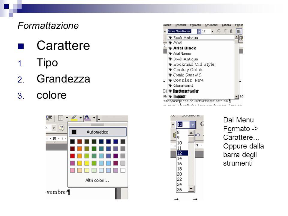 Carattere Tipo Grandezza colore Formattazione