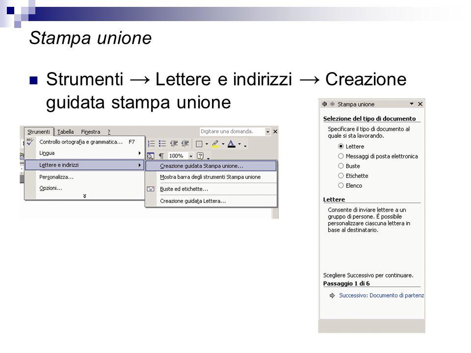 Stampa unione Strumenti → Lettere e indirizzi → Creazione guidata stampa unione