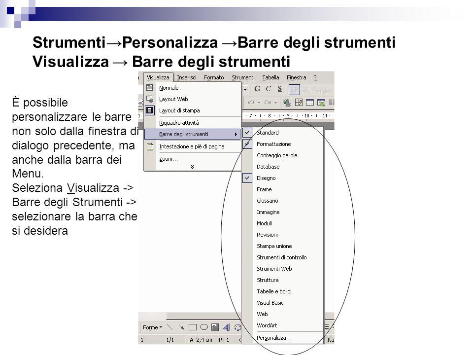 Strumenti→Personalizza →Barre degli strumenti Visualizza → Barre degli strumenti