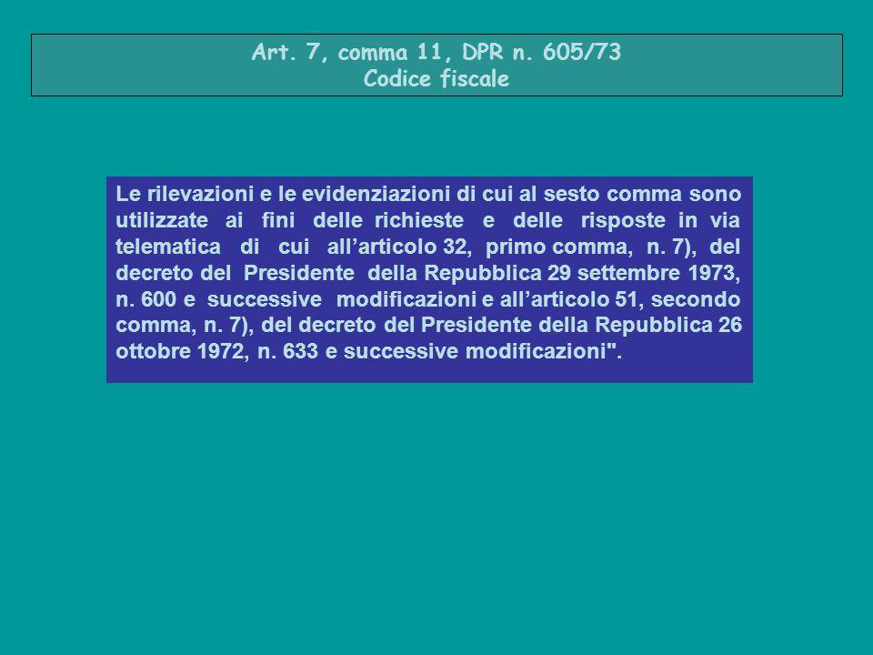 Art. 7, comma 11, DPR n. 605/73 Codice fiscale.