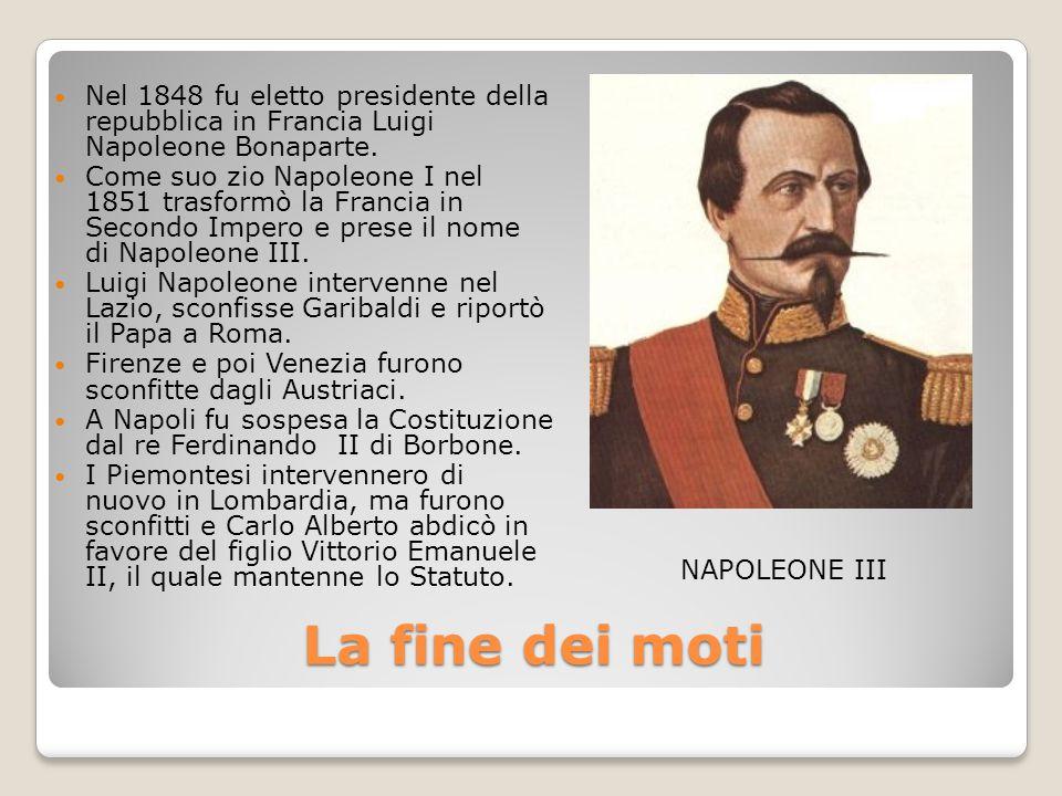 Nel 1848 fu eletto presidente della repubblica in Francia Luigi Napoleone Bonaparte.