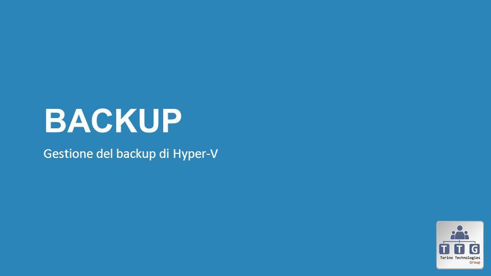 backup Gestione del backup di Hyper-V
