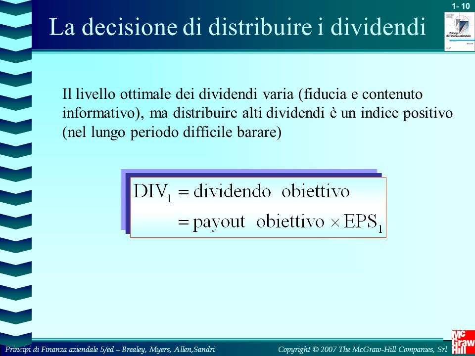La decisione di distribuire i dividendi