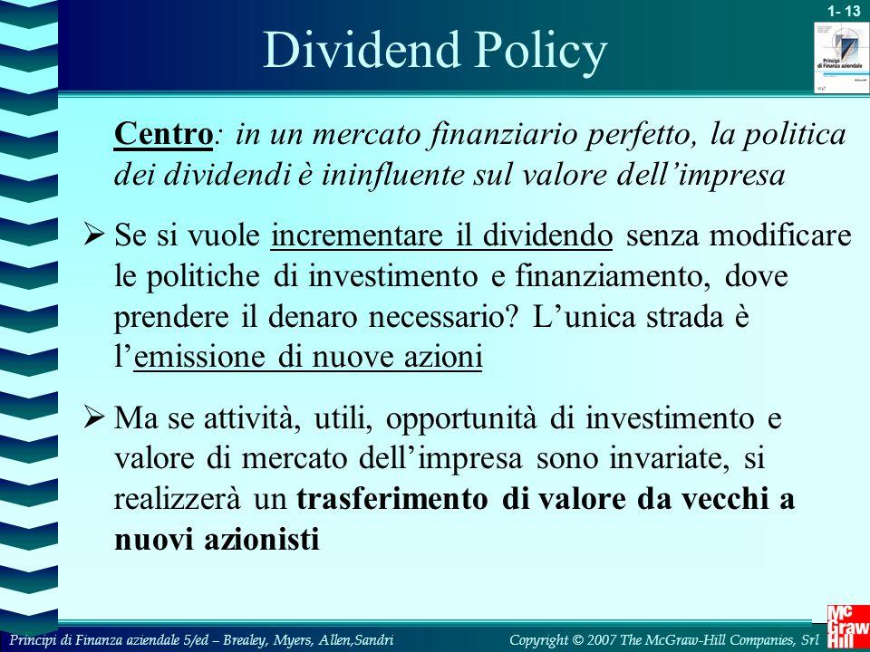 Dividend Policy Centro: in un mercato finanziario perfetto, la politica dei dividendi è ininfluente sul valore dell'impresa.
